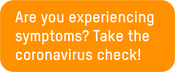 Are you experiencing symptoms? Take the coronavirus check! Click here.